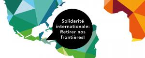 La solidarité internationale : retirer nos frontières